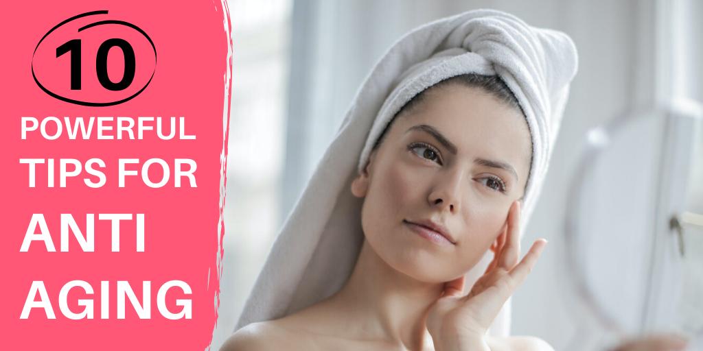 Top ten anti aging tips